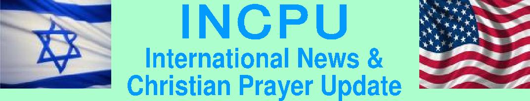 International News and Christian Prayer Update